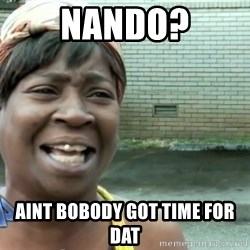 sweet brown ios - nando? aint bobody got time for dat