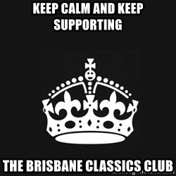 Black Keep Calm Crown - keep calm and keep supporting the brisbane classics club