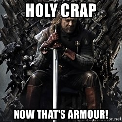 Eddard Stark - holy crap now that's armour!