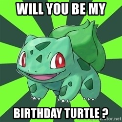 Advicing Turtle - Will you be my  Birthday turtle ?
