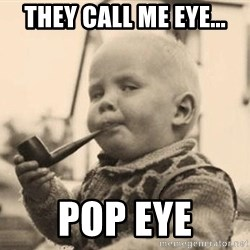 Smart Baby - THEY CALL ME EYE... pOP EYE