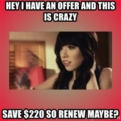 Call Me Maybe Girl - hey i have an offer and this is crazy save $220 so renew maybe?