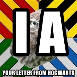 JEALOUS POTTEROMAN - I ate                                                Your letter from Hogwarts