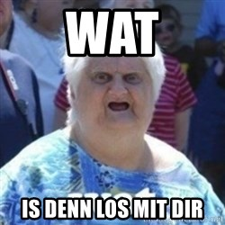 Fat Woman Wat - WAT is denn los mit dir