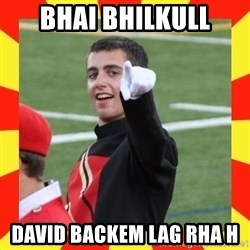lovett - bhai bhilkull david backem lag rha h