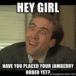 Nick Cage - hey girl have you placed your jamberry order yet?