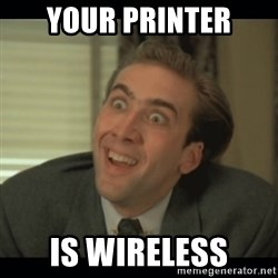 Nick Cage - YOUR PRINTER IS WIRELESS