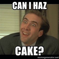 Nick Cage - can i haz cake?