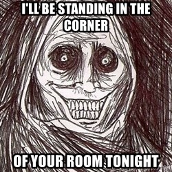 Shadowlurker - I'll be standing in the corner Of your room tonight