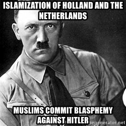 Hitler Advice - Islamization of Holland and the Netherlands Muslims Commit Blasphemy against Hitler