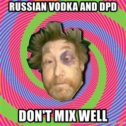 Russian Boozer - russian vodka and DPD don't mix well