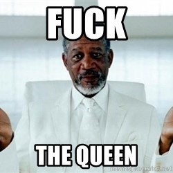 Morgan Freeman God - Fuck The Queen