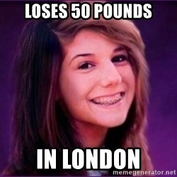 Bad Luck Brianne1 - loses 50 pounds in london