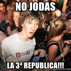 Sudden Realization Ralph - no jodas la 3ª republica!!!