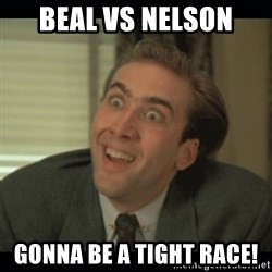 Nick Cage - Beal vs Nelson Gonna be a tight race!