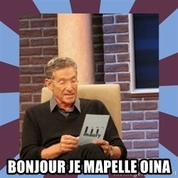 maury povich lol -  bonjour je mapelle oina