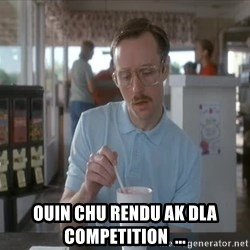 things are getting serious -  ouin chu rendu ak dla competition  ...