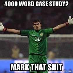 Real Goalkeeper - 4000 word case study? mark that shit