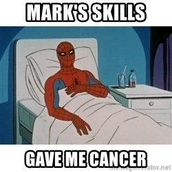 SpiderMan Cancer - Mark's skills  gave me cancer