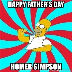 Frases Homero Simpson - happy father's day homer simpson