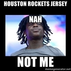 Chief Keef NAH - houston rockets jersey Not Me