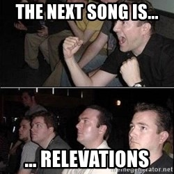 Reaction Guys - the next song is... ... relevations