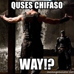 Bane Let the Games Begin - Quses chifaso  Way!?