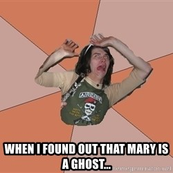 Scared Bekett -  when i found out that mary is a ghost...