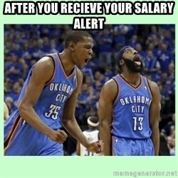 durant harden - After you recieve your Salary Alert