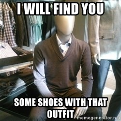 Trenderman - I WILL FIND YOU SOME SHOES WITH THAT OUTFIT