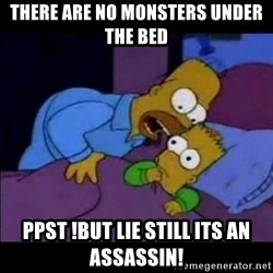 homero bart - there are no monsters under the bed ppst !but lie still its an assassin!