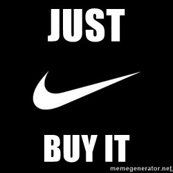 Nike swoosh - JUST BUY IT