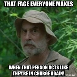 The Dale Face - That face everyone makes when that person acts like they're in charge again!