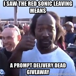 charles ramsey 3 - i saw the red sonic leaving means a prompt delivery dead giveaway