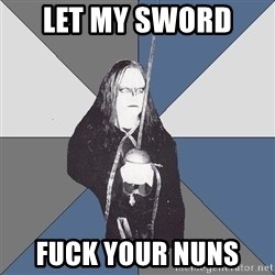 Black Metal Sword Kid - Let my sword  fuck your nuns