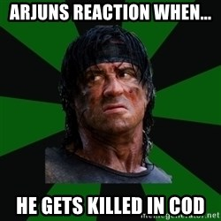 remboraiden - Arjuns reaction when... He gets killed in cod
