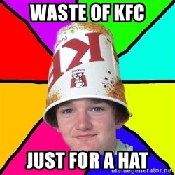 Bad Braydon - waste of kfc just for a hat