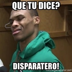 Russell Westbrook - Que Tu Dice? Disparatero!