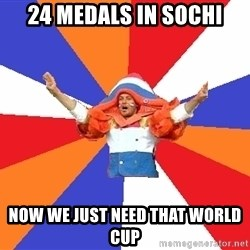 dutchproblems.tumblr.com - 24 medals in sochi now we just need that world cup