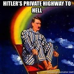 Bed Time Hitler - hitler's private highway to hell