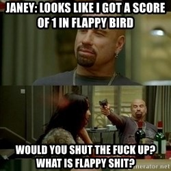 Skin Head John - Janey: looks like i got a score of 1 in flappy bird would you shut the fuck up? what is flappy shit?