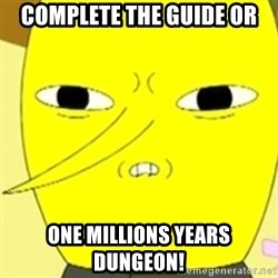 LEMONGRAB - complete the guide or one millions years dungeon!