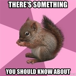 Shipper Squirrel - there's something you should know about