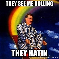 Bed Time Hitler - they see me rolling they hatin