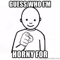 GUESS WHO YOU - Guess Who I'm  Horny For