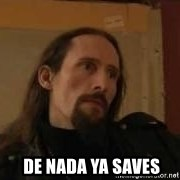 gorgoroth gaahl -   de nada ya saves