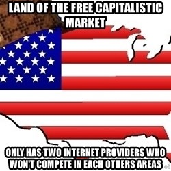 Scumbag America - Land of the free capitalistic market only has two internet providers who won't compete in each others areas
