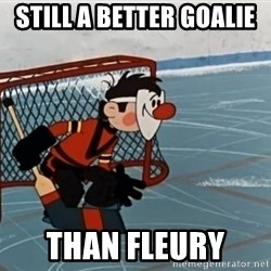 goaliepro - Still a better goalie  Than fleury