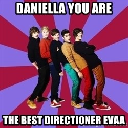typical 1D - DANIELLA YOU ARE THE BEST DIRECTIONER EVAA