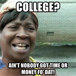 sweet brown ios - college? ain't nobody got time or money fo' dat!